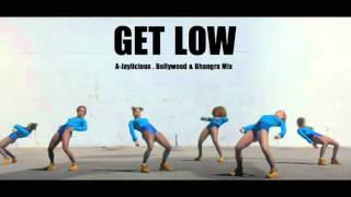 Get Low - Bollywood & Bhangra Mix By A-Jaylicious