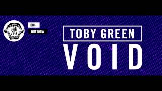 Toby Green - Void (Original Mix) [OUT NOW!]