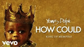 Young Dolph - How Could (Audio)