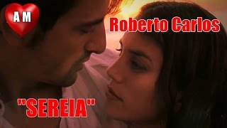 💕 Roberto Carlos 💕 Sereia 💕