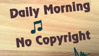 Daily Morning (No Copyright) | Music