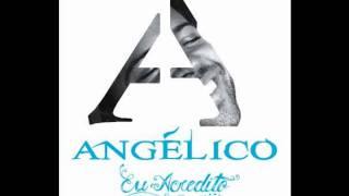 Angélico - Eu acredito - 2. P'rá minha baby