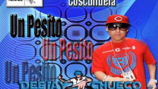 Un Pesito - Cosculluela (( DeeJay Chueco ))
