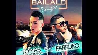 Tomas the latin boy ft farruko - bailalo (official remix) 2015