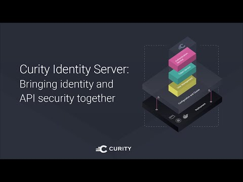 Curity Identity Server: Bringing Identity and API Security Together