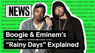 "Boogie & Eminem's ""Rainy Days"" Explained 
