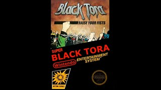 Black Tora - Raise Your Fists 8 Bit NES Style