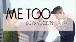 ME TOO - BOYS VERSION