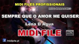 ♬ Midi file  - SEMPRE QUE O AMOR ME QUISER - Lena D Água