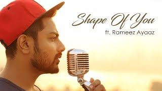 Shape Of You ft. Rameez Ayaaz | Shape Of You Ed Sheeran | Slow Cover Version/ Piano Cover Song