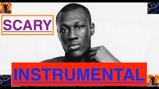 STORMZY SCARY OFFICIAL - [INSTRUMENTAL]