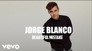 Jorge Blanco - Beautiful Mistake  (Audio Only)