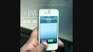 Ray Jr. ft. Ducky Smallz - I'm Workin' (Prod. By JP)
