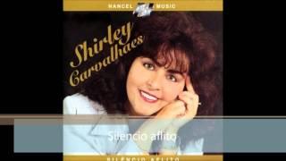 Shirley Carvalhaes - Silencio aflito