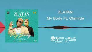Zlatan ft Olamide - My Body [Official Audio] | FreeMe TV