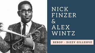Bebop (Dizzy Gillespie) ft. Nick Finzer and Alex Wintz  | #DynamicDuos Ep. 17