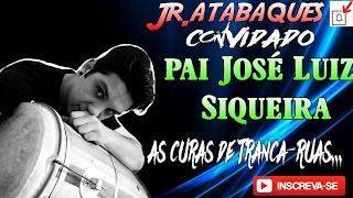 Ponto Tranca Rua Participação Pai José Luiz Siqueira