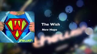 The Wish - New Hope