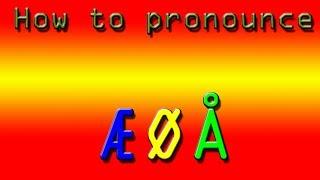 How to pronounce ÆØÅ [OLD]