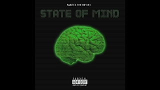 Sweetz The Artist - State Of Mind