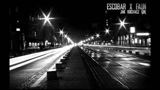 Escobar x Faun - Jak kochasz grę