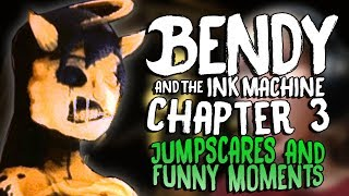 BATIM CHAPTER 3 ALL JUMPSCARES AND FUNNY MOMENTS! | Bendy and The Ink Machine | Dx Highlights