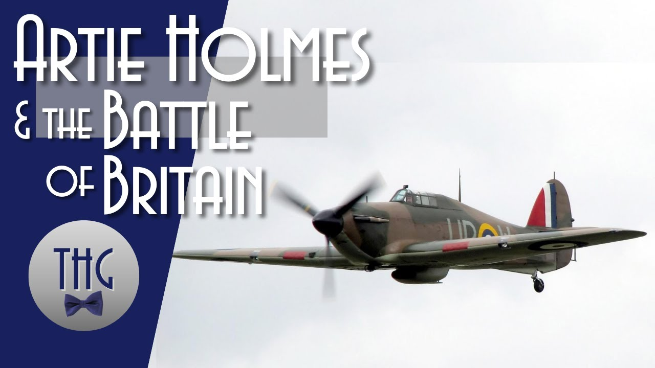 The Battle of Britain and Artie Holmes' Hurricane