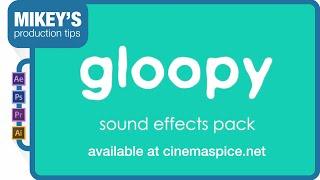 Gloopy Sound Effects - By Cinema Spice