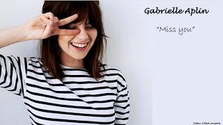 Gabrielle Aplin - Miss You (Lyrics)