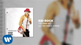 Kid Rock - Ya' Keep On