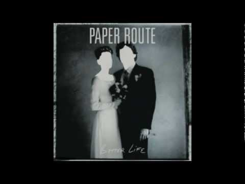 paper-route-better-life-with-lyrics-cherryindeficit