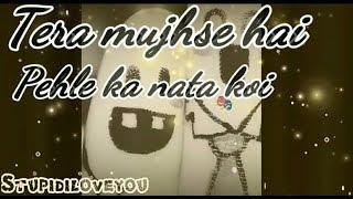 Tera Mujhse Hai Pehle Ka Nata Koi || Yuhin Nahi Dil Lubhata Koi || 30 Seconds WhatsApp Status Video
