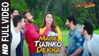 Maine Tujhko Dekha Full Song (Video) | Golmaal Again | Ajay Devgn | Parineeti