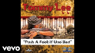 Tommy Lee Sparta - Push a Foot If Uno Bad
