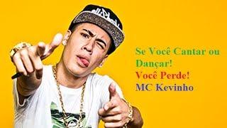 DESAFIO: Se Você Cantar ou Dançar! Você Perde! Funk - MC Kevinho