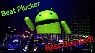 Beat Plucker - Android Ringtone [Bass Boosted]
