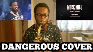 Meek Mill - Dangerous - Saxophone Cover by Ikechi Onyenaka