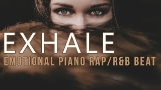 "Sad Emotional Piano Rap Beat | R&B Instrumental - ""Exhale"""