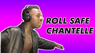Roll Safe - Chantelle