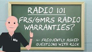 Radio 101 - FRS/GMRS Two Way Radio Warranties