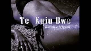 Rossell & Miguell - Te Kuiu Bwe [2017]