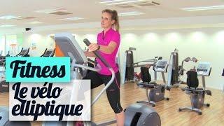 Le vélo elliptique en salle de gym : mode d'emploi - Fitness