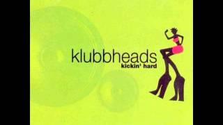 Klubbheads - Kickin' Hard