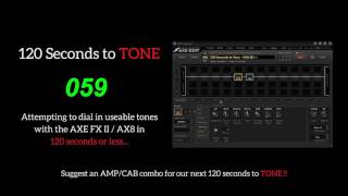 USA IIC++ AXE FX II / AX8 - 120 Seconds To TONE