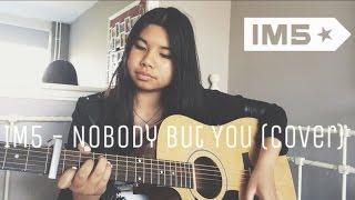 IM5 - Nobody But You (cover)