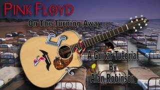 On The Turning Away - Pink Floyd - Acoustic Guitar Lesson (Detune by 1 Fret / easy-ish)