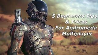 5 Beginner's Tips & Tricks In Multiplayer - Mass Effect Andromeda Multiplayer Guide width=