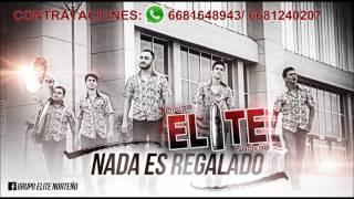 Grupo Elite Norteño - Nada Es Regalado (Con Banda) (2016)