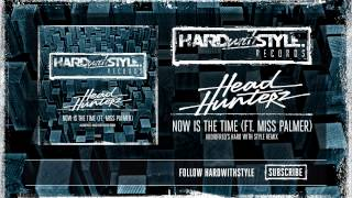 Headhunterz ft. Miss Palmer - Now Is The Time (Audiofreq's HARD with STYLE Remix) [HWS009]