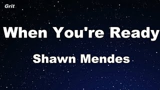 When You're Ready - Shawn Mendes Karaoke 【No Guide Melody】 Instrumental